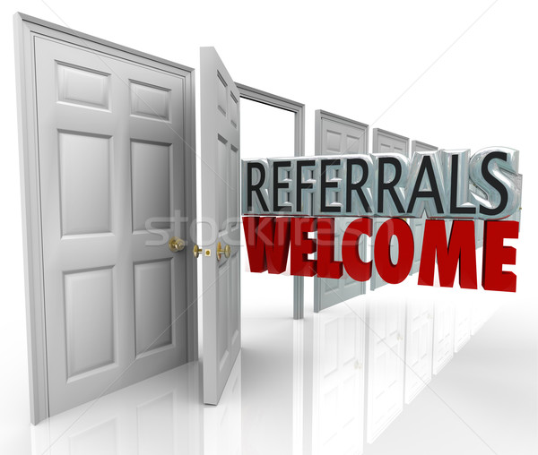 Referrals Welcome Attract New Customers Open Door Stock photo © iqoncept