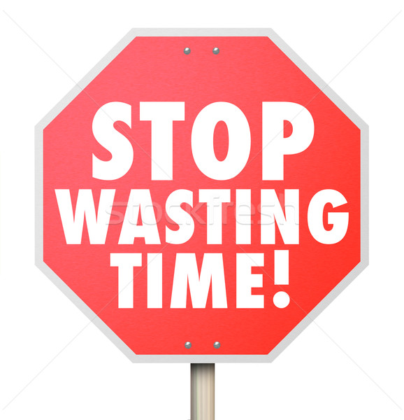 Stop Wasting Time Management Inefficient Use of Hours Minutes Da Stock photo © iqoncept