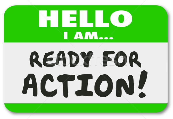 Hello I Am Ready for Action Name Tag Sticker Ambition Drive Init Stock photo © iqoncept