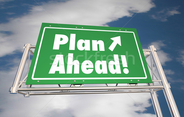 Plan Ahead Look Forward Freeway Road Sign 3d Illustration Stock photo © iqoncept