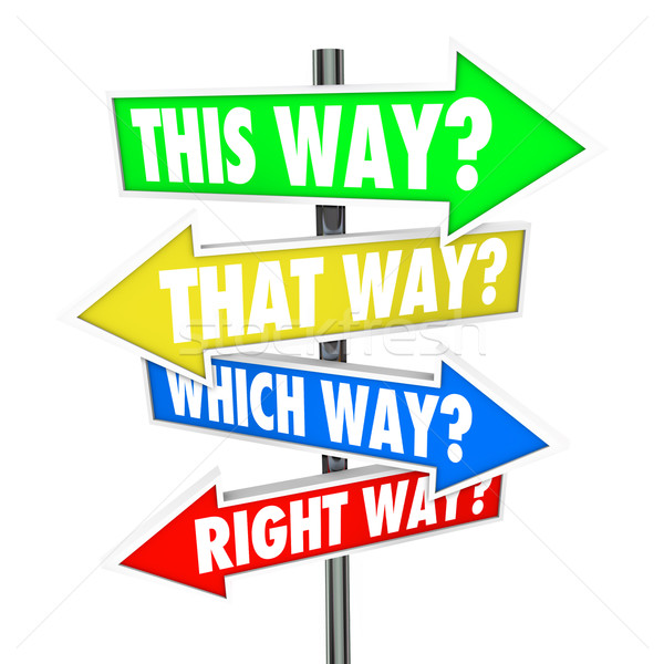 This Way That Which is Right Path Choice Arrow Signs Opportunity Stock photo © iqoncept
