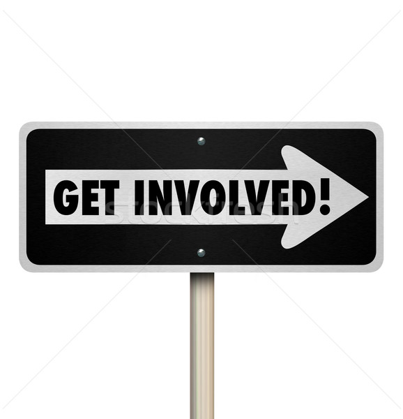 Get Involved Road Sign Participate Join Engagement Group Stock photo © iqoncept