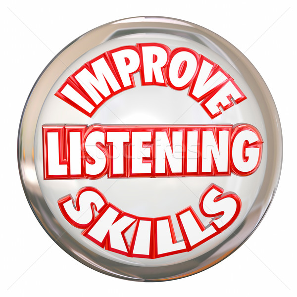 Improve Listening Skills Words White Buton Retain Information Stock photo © iqoncept