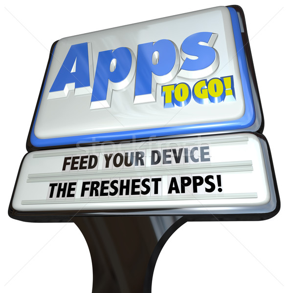 Apps to Go Sign - Feed Your Device the Freshest Applications Stock photo © iqoncept