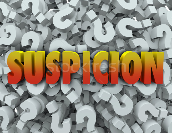 Suspicion Word Question Mark Background Wonder Suspect Stock photo © iqoncept