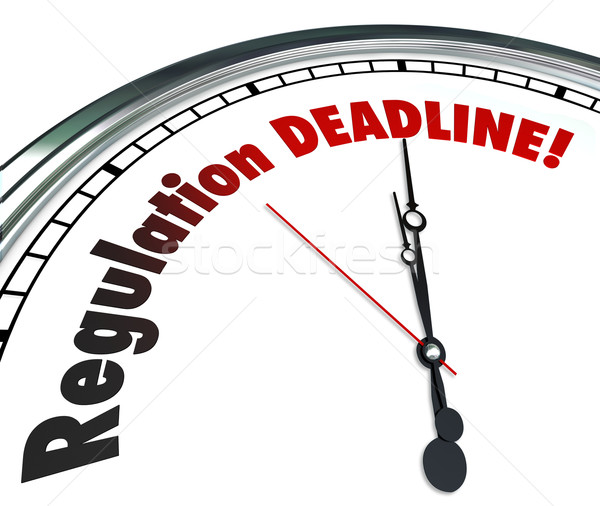 Regulation Deadline Clock Countdown Time Words Stock photo © iqoncept