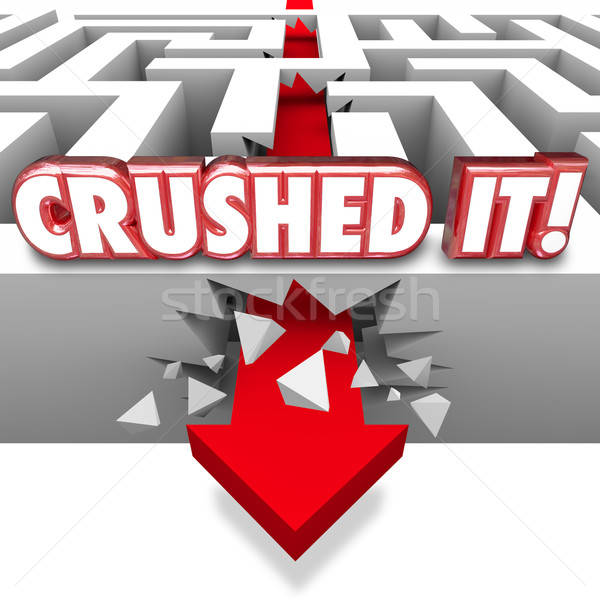 Crushed It Words Arrow Crashing Through Maze Walls Great Job Com Stock photo © iqoncept