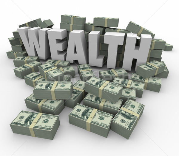 Stock photo: Wealth Word Money Stacks Savings Income Earnings Rich Affluence