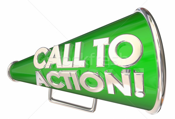 Call to Action Bullhorn Megaphone Message Words 3d Illustration Stock photo © iqoncept