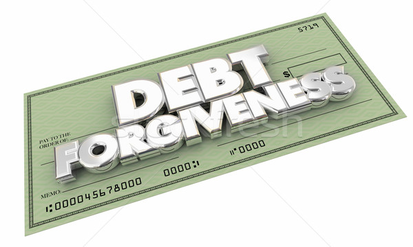 Debt Forgiveness Check Money Owed Words 3d Illustration Stock photo © iqoncept