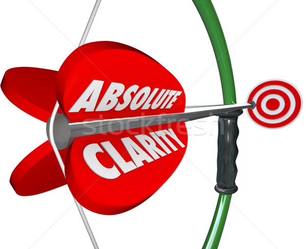 Absolute Clarity Words Bow Arrow Perfect Focus Aim Targeting Stock photo © iqoncept