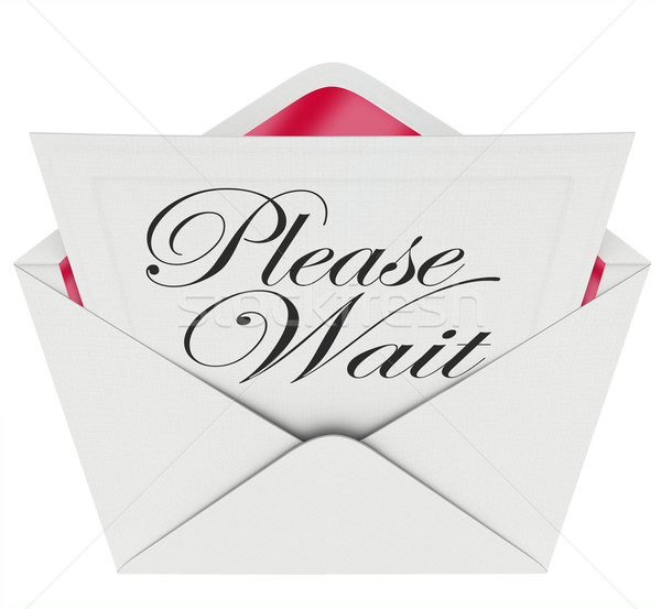 Please Wait Invitation Be Patient Pause Delay Late Tardiness Stock photo © iqoncept