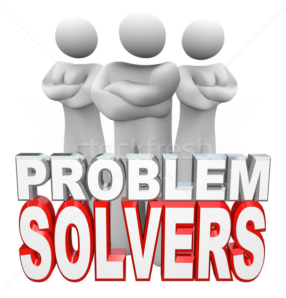 Problem Solvers People Ready to Solve Your Problem Stock photo © iqoncept
