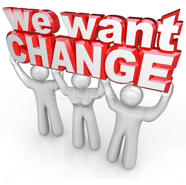 We Want Change People Lift Words Protest Demand Improvement Stock photo © iqoncept