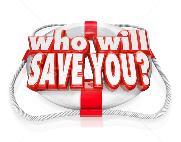 Who Will Save You Life Preserver Help Rescue Stock photo © iqoncept
