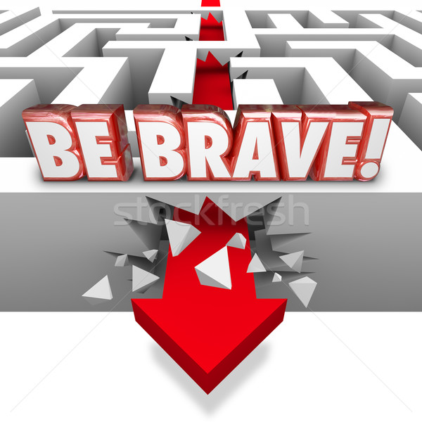 Be Brave Arrow Breaking Maze Wall Confidence Courage Stock photo © iqoncept