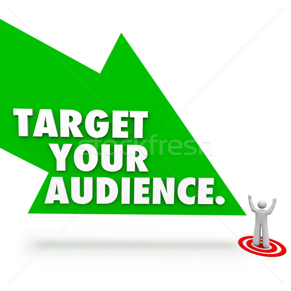Target Your Audience Words Arrow Pointing at Customer Prospect Stock photo © iqoncept