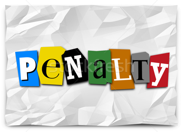 Penalty Ransom Note Punishment Fee Cut Out Letters Word Stock photo © iqoncept