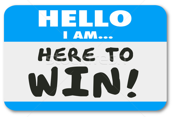 Hello I Am Here to Win Nametag Sticker Confidence Determination Stock photo © iqoncept