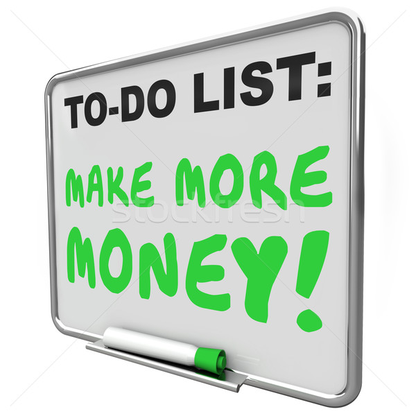 Make More Money Increase Income Earnings To Do List Stock photo © iqoncept