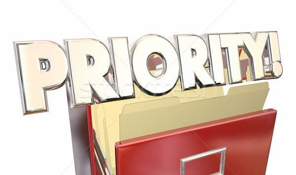 Priority 3d Word Illustration Filing Cabinet Top Most Important  Stock photo © iqoncept