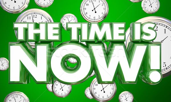 The Time is Now Clocks Urgent Call to Action 3d Illustration Stock photo © iqoncept