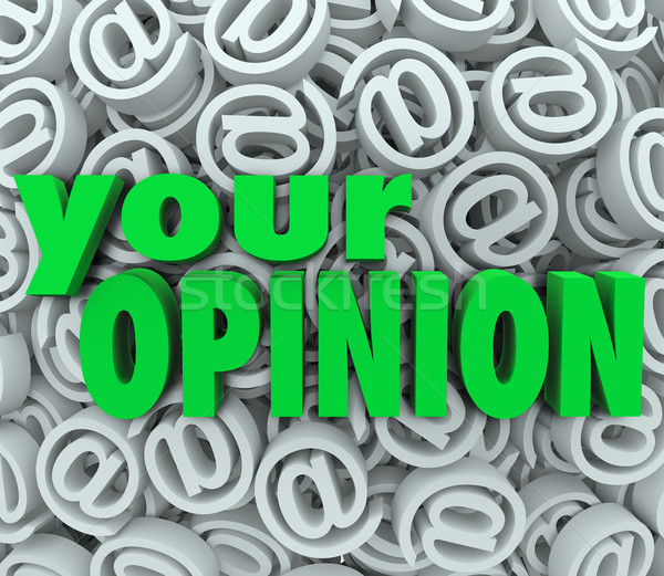 Your Opinion 3D At Email Symbol Background Feedback Stock photo © iqoncept