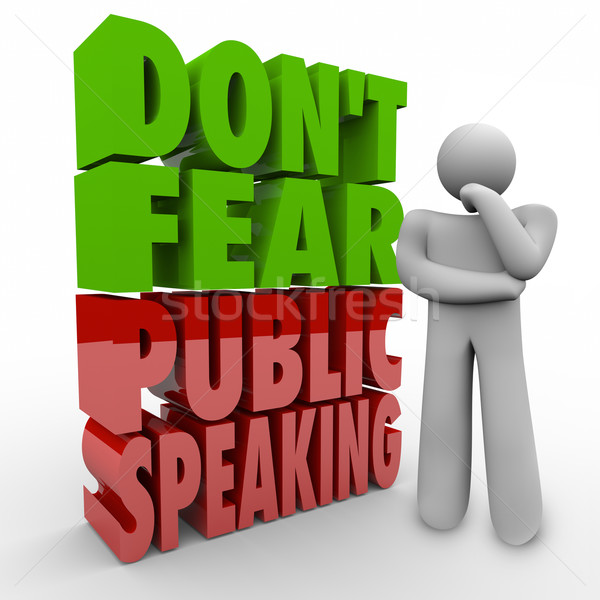 Don't Fear Public Speaking 3d Words Thinker Overcome Stage Frigh Stock photo © iqoncept