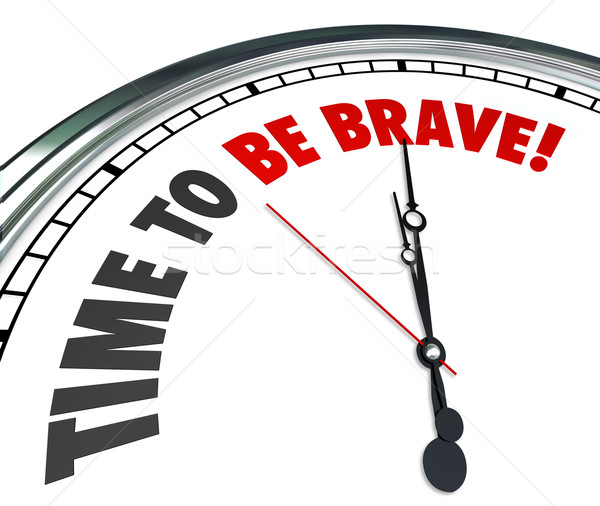 Time to Be Brave Words Clock Courage Bold Fearless Action Stock photo © iqoncept