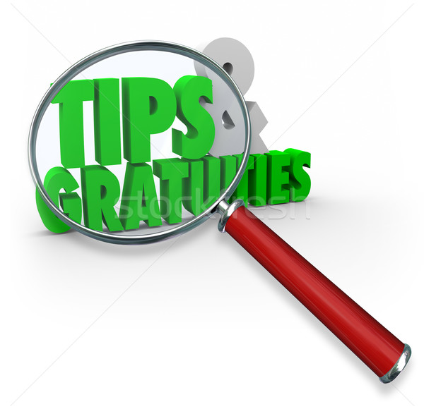Tips and Gratuities 3d Words Magnifying Glass Extra Money Great  Stock photo © iqoncept