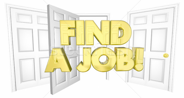 Find a Job Look for Work Open Doors Words 3d Illustration Stock photo © iqoncept