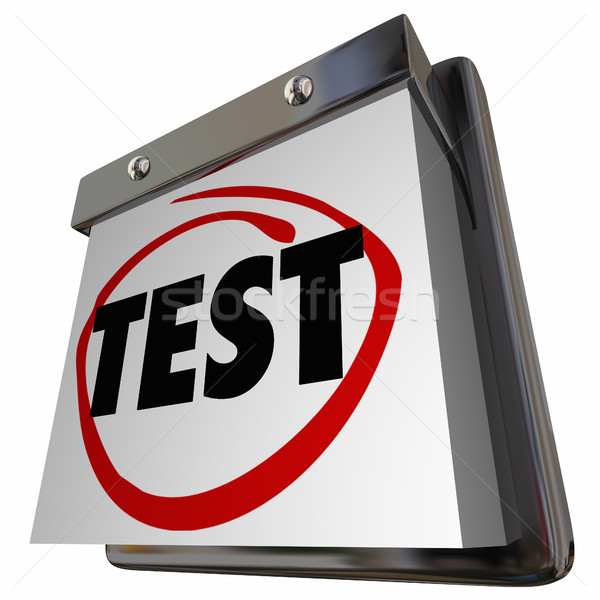 Test Exam Prepare Get Ready Calendar 3d Illustration Stock photo © iqoncept