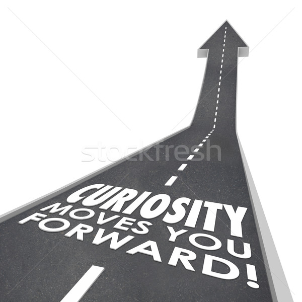 Curiosity Moves You Forward Words Inqusitive Quest Information Stock photo © iqoncept