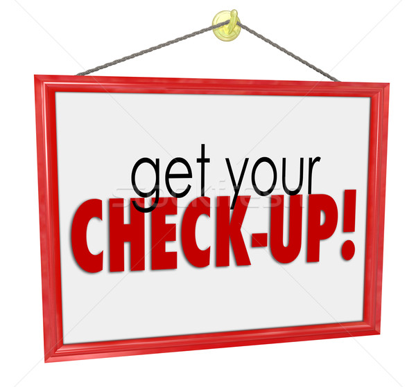 Get Your Check-Up Doctor Office Sign Physical Exam Evaluation Stock photo © iqoncept