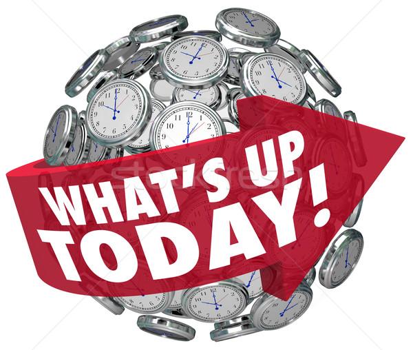 Whats Up Today Words Arrow Clock Sphere Agenda Schedule Stock photo © iqoncept
