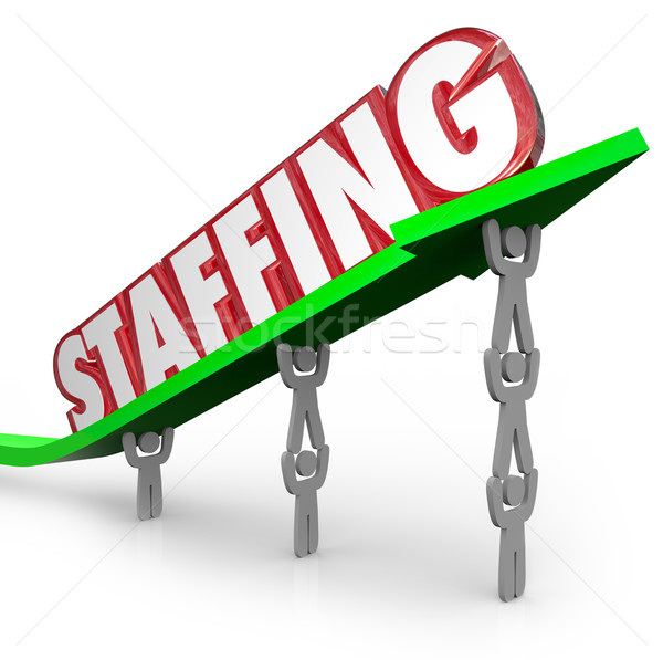 Staffing Word Arrow Lifted by Employees Workers Hires Stock photo © iqoncept