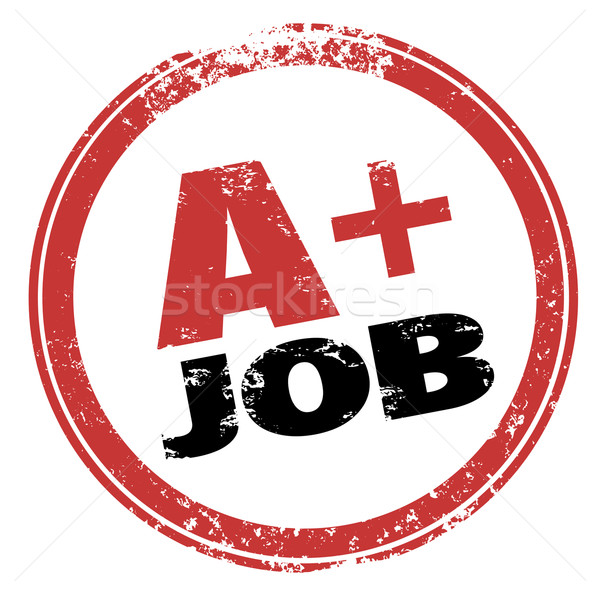 A Plus Job Stamp Grade Score Best Performance Test Stock photo © iqoncept
