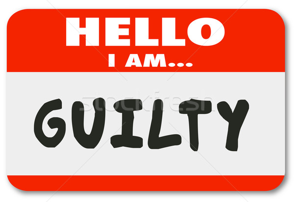 Hello I Am Guilty Nametag Wrong Bad Criminal Behavior Stock photo © iqoncept