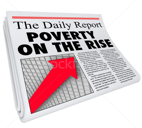 Poverty on the Rise Newspaper Headline Poor Conditions Increasin Stock photo © iqoncept