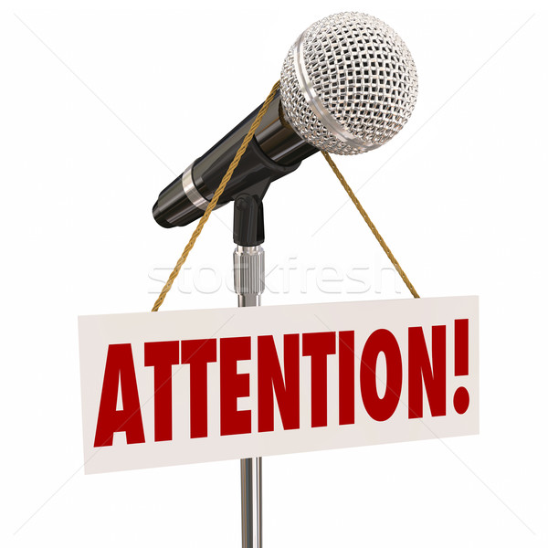 Attention Word Microphone Hanging Sign Listen Speaker Speech New Stock photo © iqoncept