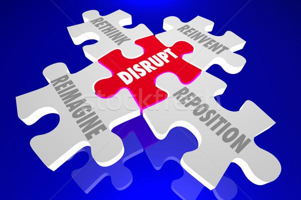Disrupt Reimagine Rethink Reinvent Reposition Puzzle Pieces Word Stock photo © iqoncept