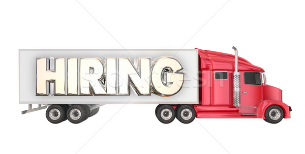 Hiring Truck Drivers Long Haul Carrier Transportation Job Word 3 Stock photo © iqoncept