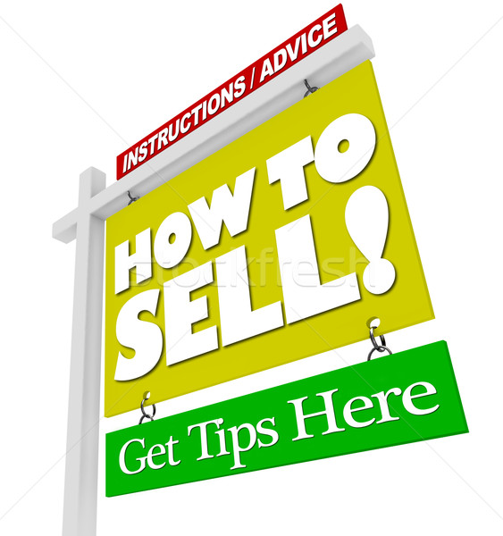 Home for Sale Sign - How to Sell Advice Information Stock photo © iqoncept