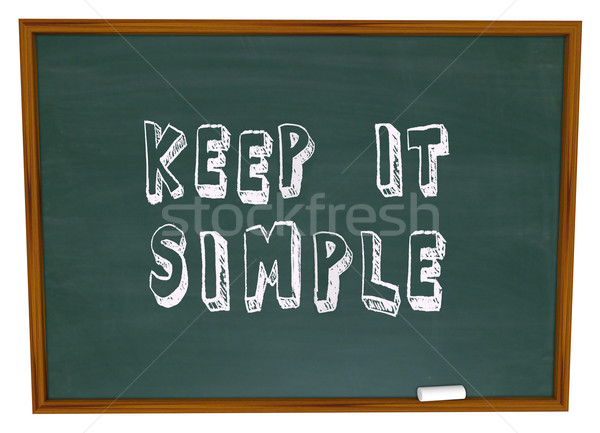 Keep it Simple Words Chalkboard Simplicity Advice Lesson Stock photo © iqoncept