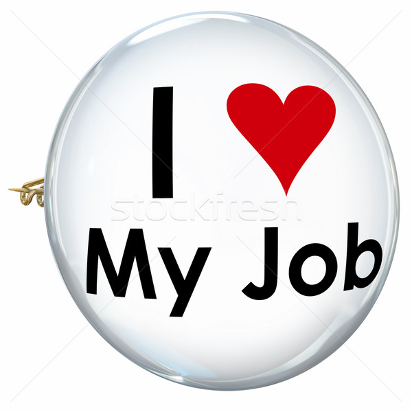I Love My Job Career Satisfaction Pin Button Show Pride Stock photo © iqoncept