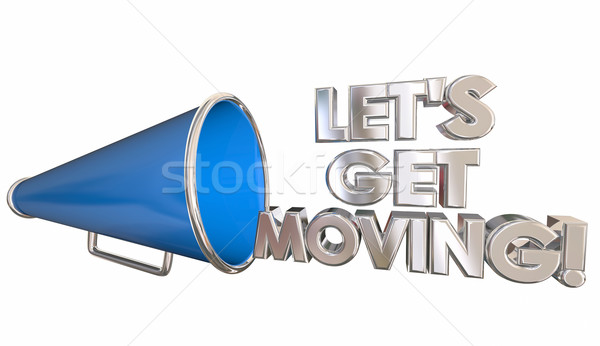 Lets Get Moving Bullhorn Megaphone Cheer 3d Illustration Stock photo © iqoncept