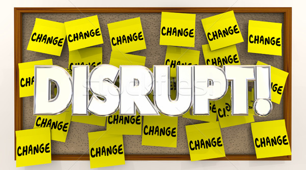 Disrupt Change Sticky Notes Word Shake Up Status Quo 3d Illustra Stock photo © iqoncept