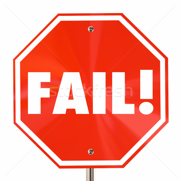 Fail Word Stop Sign Bad Poor Result Failure 3d Illustration Stock photo © iqoncept