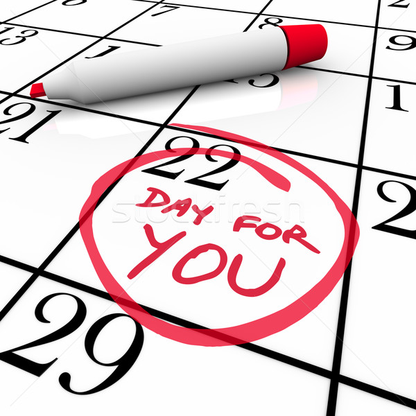 Calendar - Day For You Treat Yourself Indulge and Relax Stock photo © iqoncept