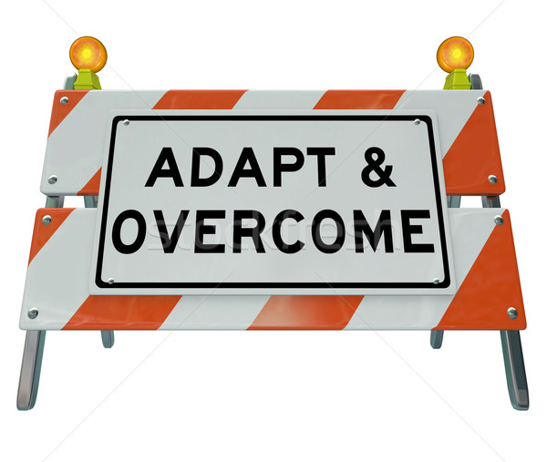 Adapt Overcome Barricade Road Sign Challenge Problem Solving Stock photo © iqoncept